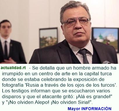 Fallece el embajador ruso en Turquía tras un atentado