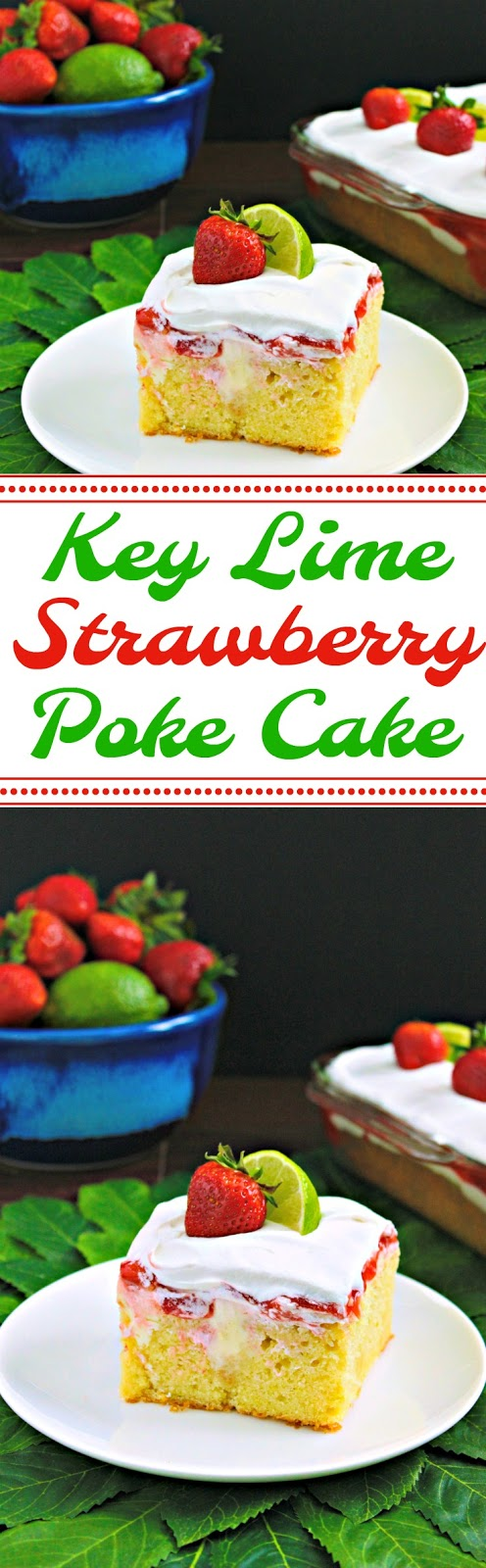 Key Lime Strawberry Poke Cake from LoveandConfections.com