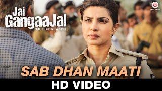 Sab Dhan Maati – Jai Gangaajal _ Amruta Fadnavis _ Salim & Sulaiman _ Priyanka Chopra & Prakash Jha