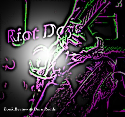 Riot Days title image. Black background with neon detail of title and person playing guitar. 'Book Review @ Dora Reads' written in bottom-left corner.