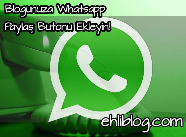 Blogunuza Whatsapp Paylaş Butonu Ekleyin