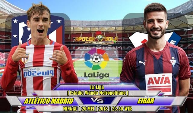 Prediksi Atletico Madrid vs Eibar 21 Mei 2018