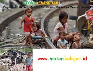 Teori Kemiskinan (Pengertian / Definisi, Ciri-Ciri Dan Dimensi Kemiskinan Menurut Para Ahli )
