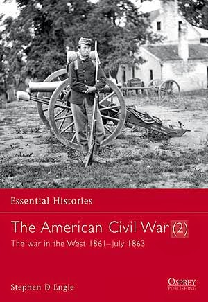 The American Civil War (2) The war in the West 1861–July 1863