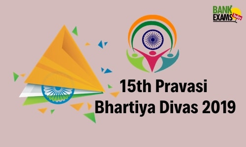 15th Parvasi Bhartiya Divas 2019: Highlights