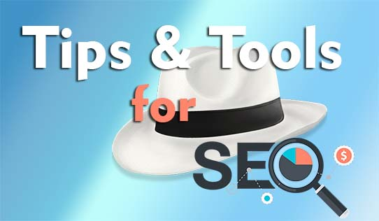 Tips and Tools for White Hat SEO