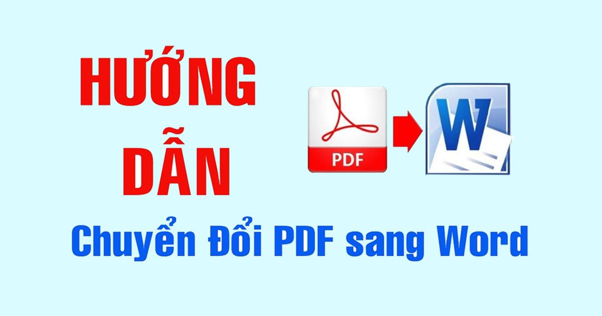 Hướng dẫn cách chuyển đổi pdf sang word dễ dàng tốt nhất