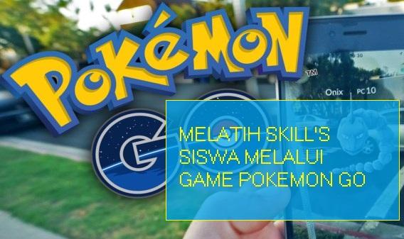 Melatih Skills Siswa Melalui Pokemon Go