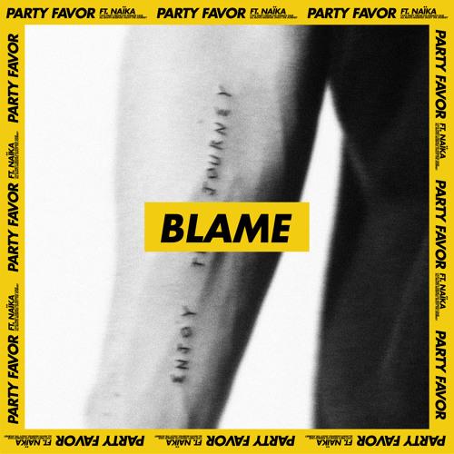 Party Favor Drops New Single 'Blame' ft. Naïka