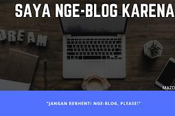 Saya Nge-blog Karena…