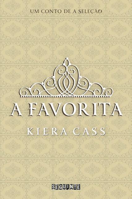 A favorita Um conto de A Seleção Kiera Cass
