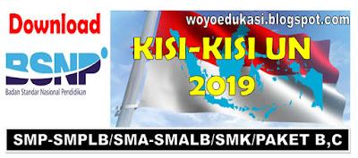 KISI KISI UJIAN NASIONAL SMP- SMPLB/SMA-SMALB/SMK/PAKET B-C 2019 - BSNP
