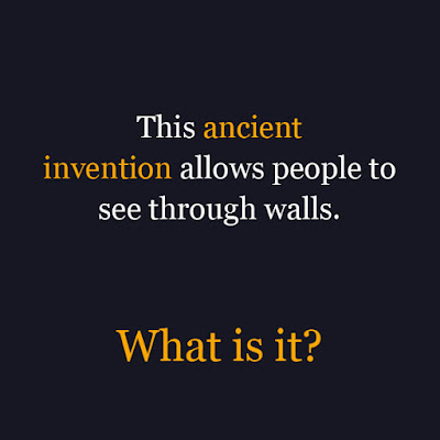 Funny See Through Walls Ancient Invention riddle