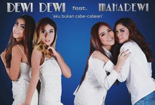 Lirik : Dewi Dewi Feat. Mahadewi - Aku Bukan Cabe Cabean