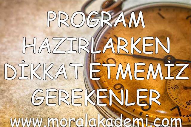 PROGRAM HAZIRLARKEN DİKKAT ETMEMİZ GEREKENLER