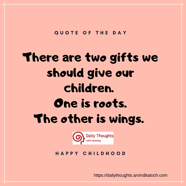Quote, children, gifts, wings, roots,