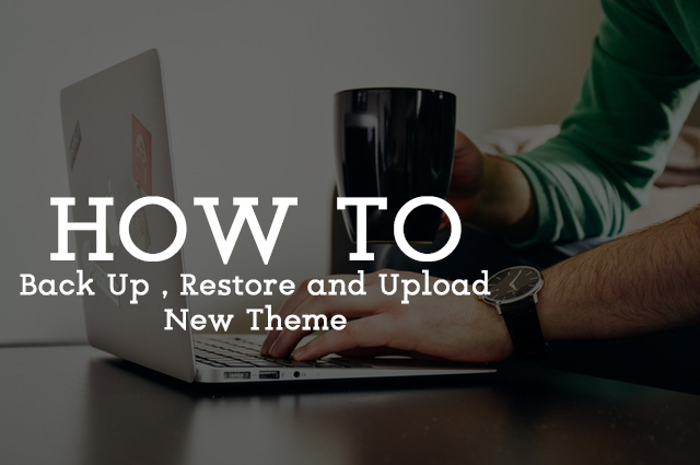 Learn How To Back Up, Restore and Upload a New Template on Blogger