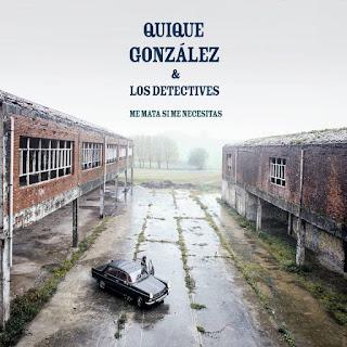 """QUIQUE GONZÁLEZ & LOS DETECTIVES """"Me mata si me necesitas"""""""
