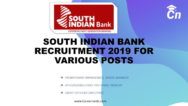 South Indian Bank vacancies, Probationary managers recruitment, Credit Officers, Forex/ treasury Officers Recruitment 2019, Bank Vacancy,Careerneeti