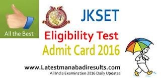 JKSET Admit Card 2016,JK SET Admit Card 2016, JK State Eligibility Test Admit Card 2016