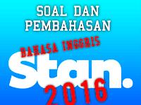 SOAL DAN PEMBAHASAN STAN BAHASA INGGRIS 2016