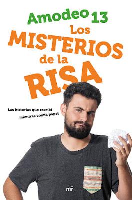 LIBRO - Los misterios de la risa : Amadeo13  (MR | Martinez Roca - 25 Octubre 2016)  Edición papel & digital ebook kindle  HUMOR | Comprar en Amazon España