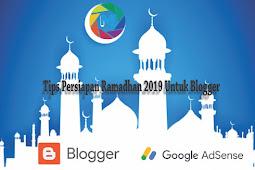 Tips Persiapan Ramadhan 2019 untuk Blogger dan Publisher Adsense