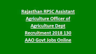 Rajasthan RPSC Assistant Agriculture Officer of Agriculture Dept Recruitment Notification 2018 130 AAO Govt Jobs Online