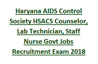 Haryana AIDS Control Society HSACS Counselor, Lab Technician, Staff Nurse Govt Jobs Recruitment Exam Notification 2018