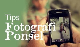 Tips Fotografi Ponsel