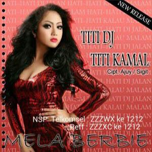 Download Lirik Mela Berbie – Titi DJ Titi Kamal