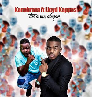 Kanabrava Feat. Lloyd kappas - Tas A Me Aleijar