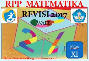 RPP Matematika Wajib Kelas XI SMA/MA Kurikulum 2013 Revisi 2017
