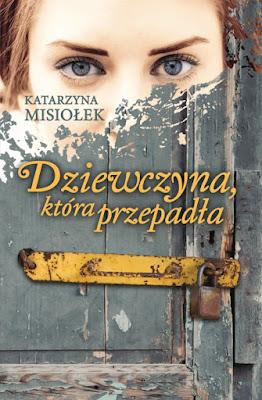 """Katarzyna Misiołek """"Dziewczyna, która przepadła"""""""