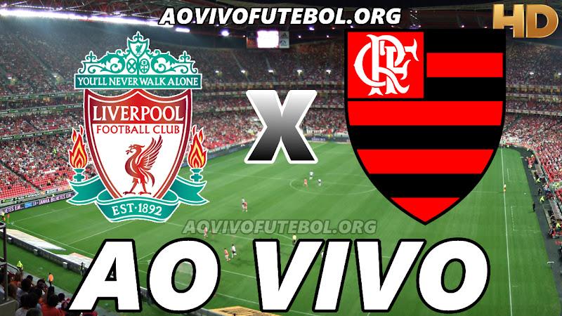 Assistir Liverpool vs Flamengo Ao Vivo HD