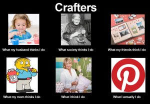10 funny quotes about crafters - crafting