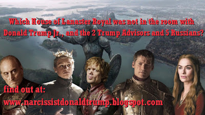 Which House of Lanaster Royal was not in the room with Donald Trump Jr., and the 2 Trump Advisors and 5 Russians?       find out at: http://bit.ly/2r4WWpl    House of Lanaster, er...uh....House of Trump