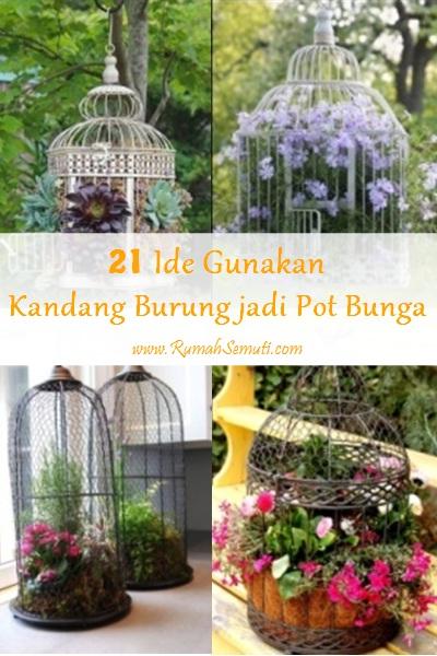 21 Ide Menggunakan Kandang Burung sebagai Pot Bunga