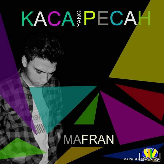 Lirik Lagu Mafran - Kaca Yang Pecah
