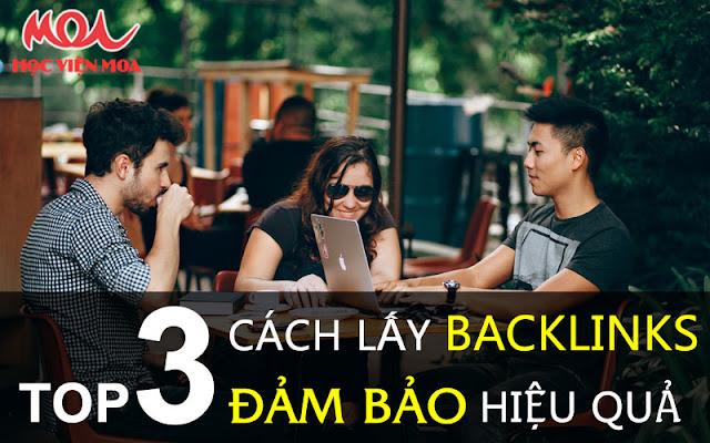 TOP 3 cách lấy backlinks đảm bảo hiệu quả