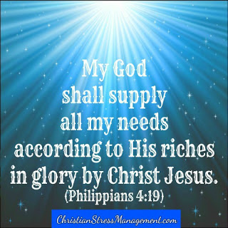 My God is supplying all my needs according to His riches in glory by Christ Jesus. (Adapted Philippians 4:19)