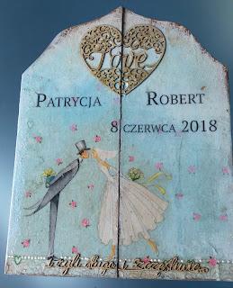 Z okazji ślubu dla Patrycji i Roberta…
