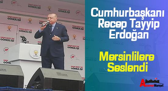Cumhurbaskani-Recep-Tayyip-Erdogan-Mersinlilere-Seslendi