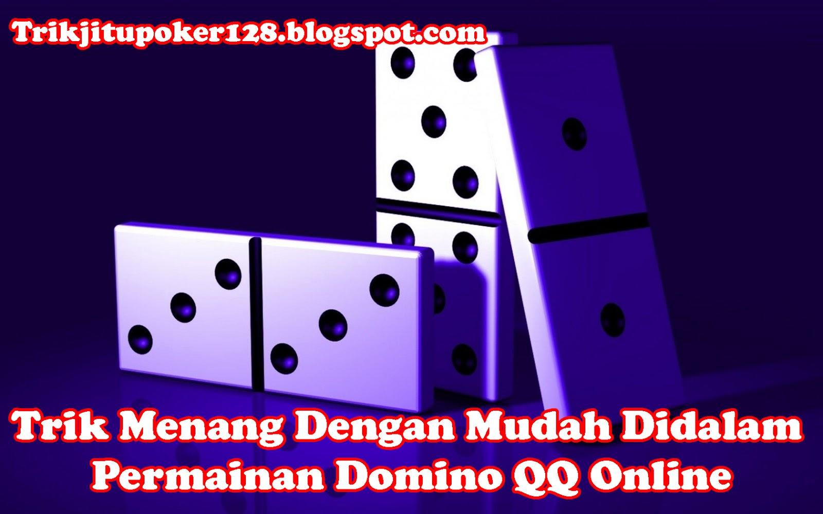 Trik Jitu Poker Trik Menang Dengan Mudah Didalam Permainan Domino Qq Online