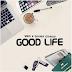 SMO Ft Davina Oriakhi - Good Life | Download Music