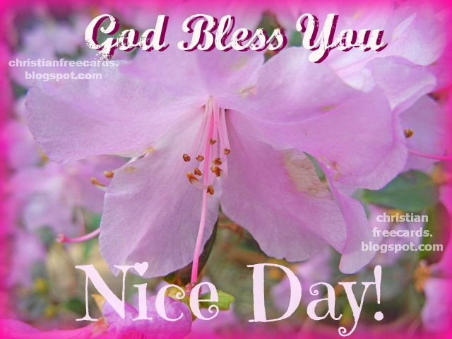 Free Christian Card God bless you. NIce day. free images for facebook friends, woman, teen mom, sis, sister Free.-