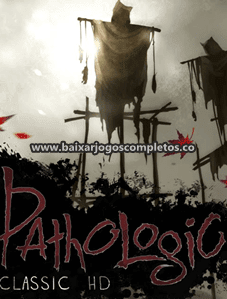 Pathologic Classic HD - PC (Download Completo em Torrent)