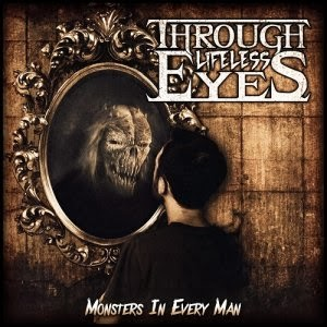 Through Lifeless Eyes - Monsters In Every Man