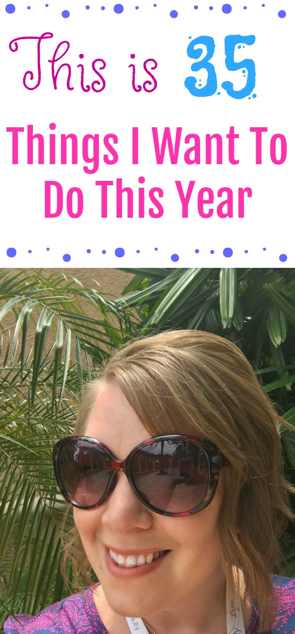 35 Things I Want To Do This Year.  Things to do before your 35th birthday, bucket list for 35, 35 things I wish I did before 35, 35 things that every woman should know by 35, Bucket list before turning 35