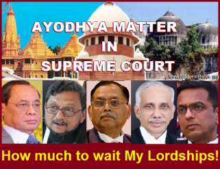 High Supreme Drama to delay Ayodhya case in the name of mediation! But, What about the Hindu's Fundamental Right to worship Ram Lala at Ram Janmabhoomi?